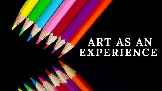 Art as an Experience