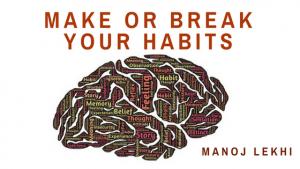 MAKE OR BREAK YOUR HABIT