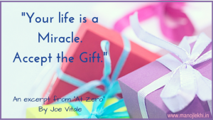 Your life is miracle Accept the gift