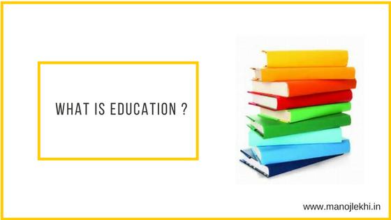 what is education _manojlekhi