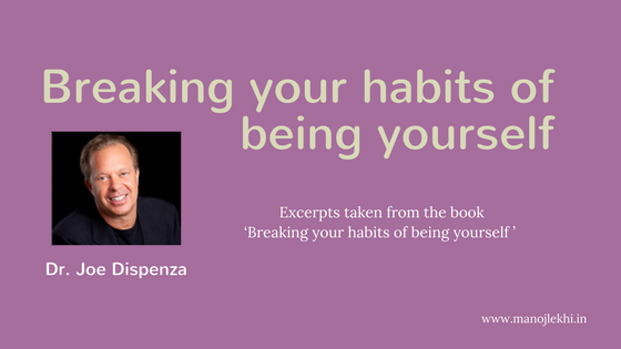 Breaking your habits of being yourself