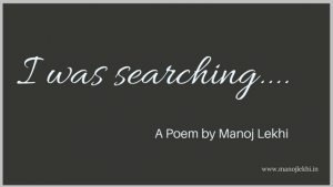 I was searching a poem