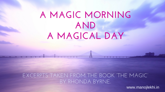 A Magic Morning And A Magical Day