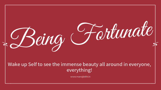 Being Fortunate