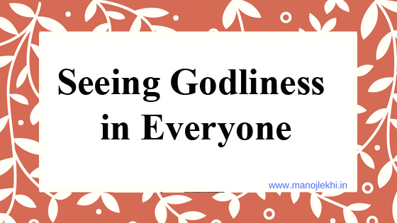 Seeing Godliness in Everyone
