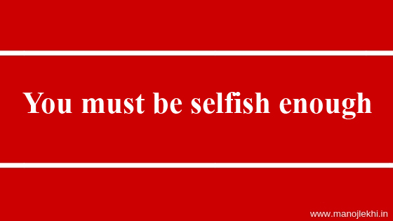 You must be Selfish Enough To align with well-being