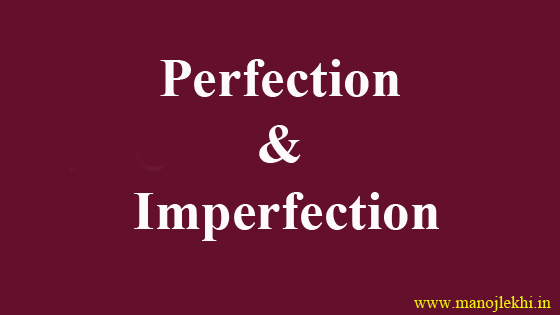 Perfection & Imperfection