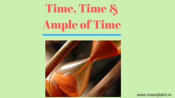 Time, Time & Ample of Time
