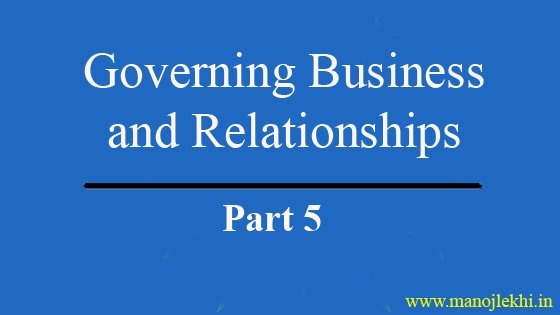 Governing Business and Relationships – Part 5