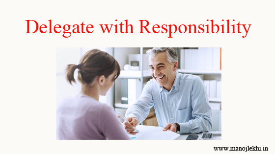Delegate with Responsibility