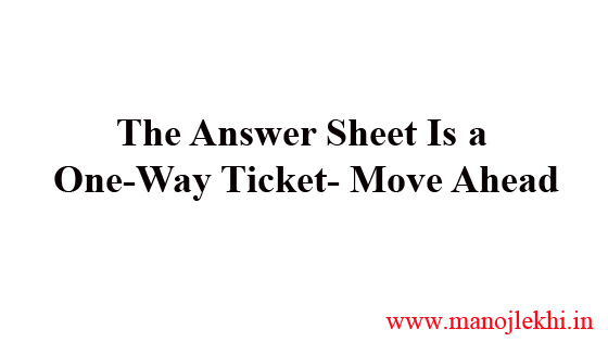 The Answer Sheet Is a One-Way Ticket- Move Ahead