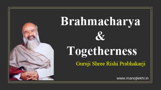 Brahmacharya & Togetherness