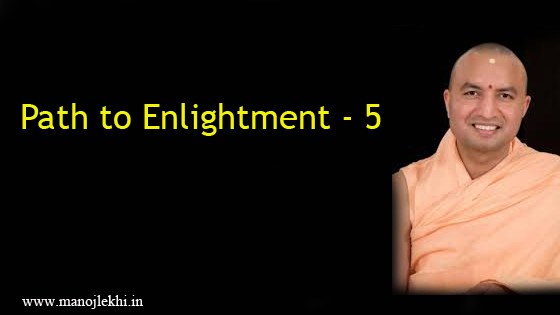 Path to Enlightenment  –  part 5 By Om Swami