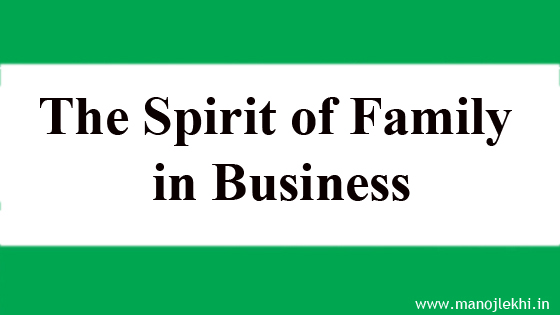 The Spirit of Family in Business– Part 2