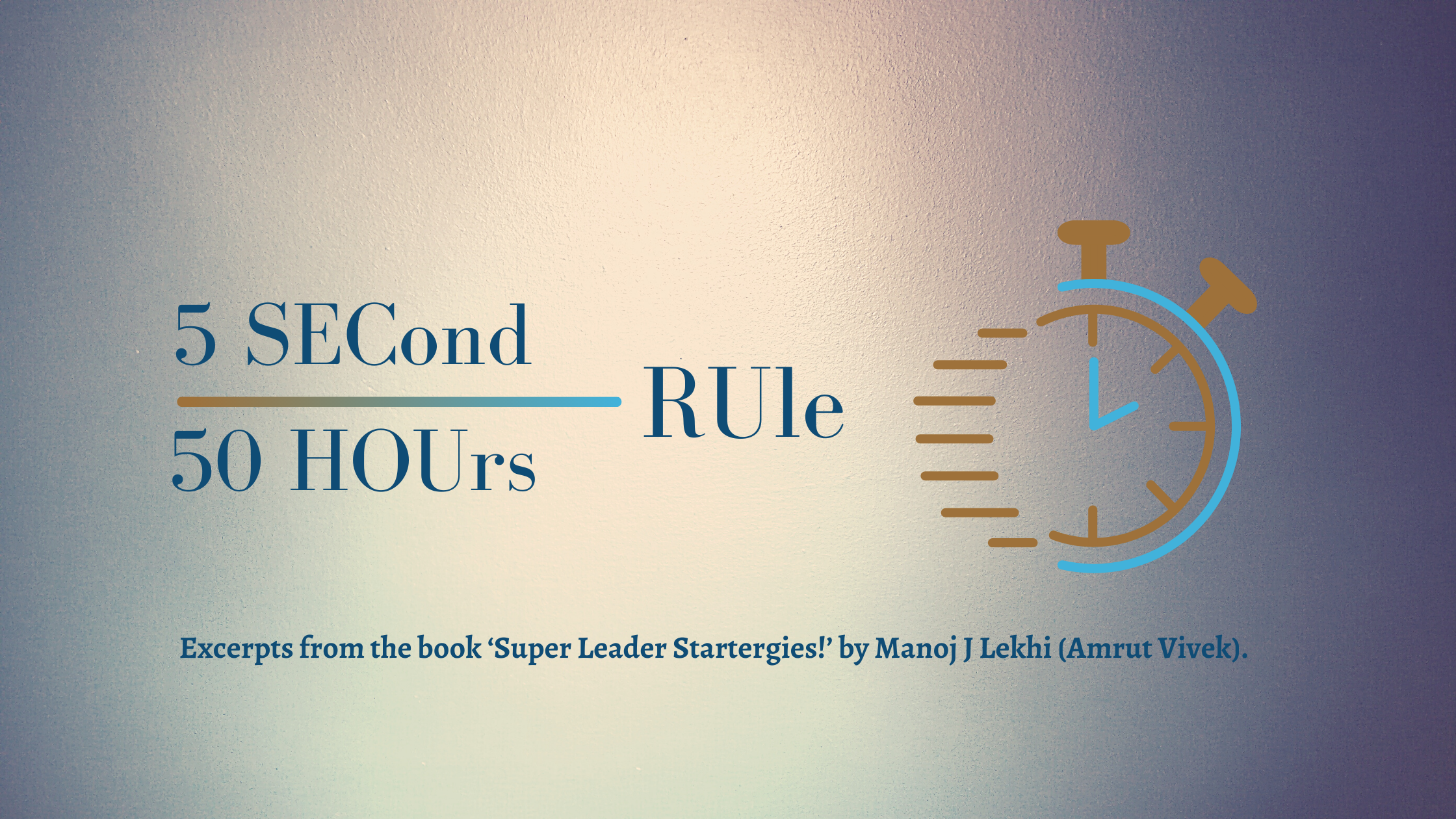 The 5 Second & 50 Hours Rule