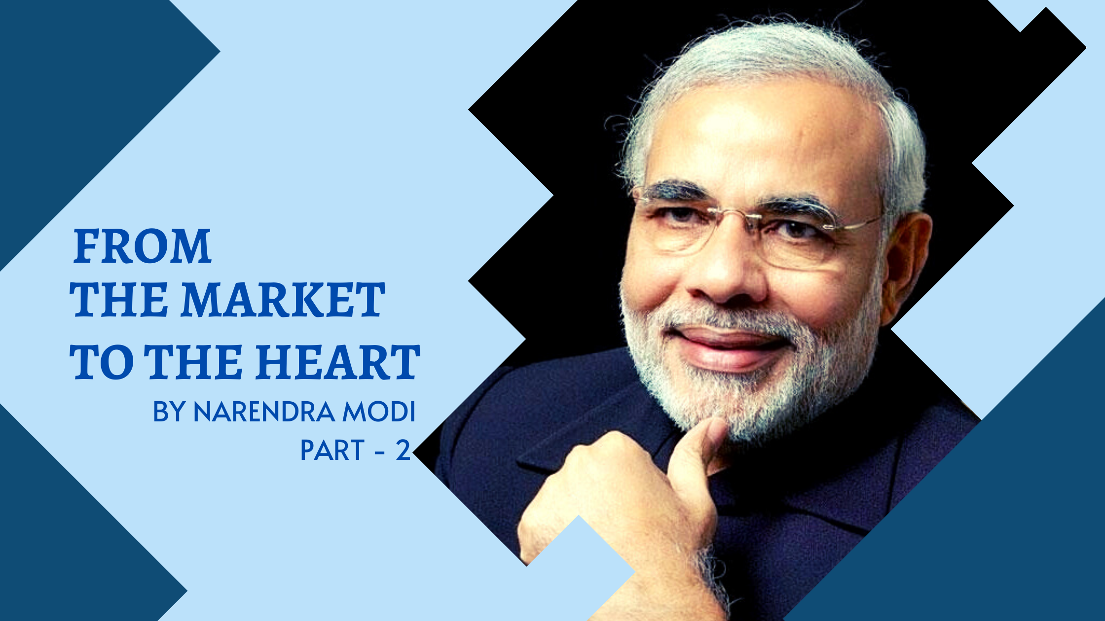 FROM THE MARKET TO THE HEART – PART – 2