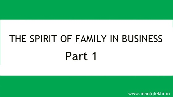THE SPIRIT OF FAMILY IN BUSINESS – Part 1