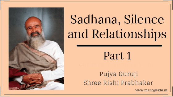 Sadhana, Silence and Relationships – Part 1