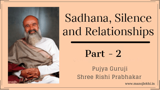Sadhana, Silence and Relationships – Part 2