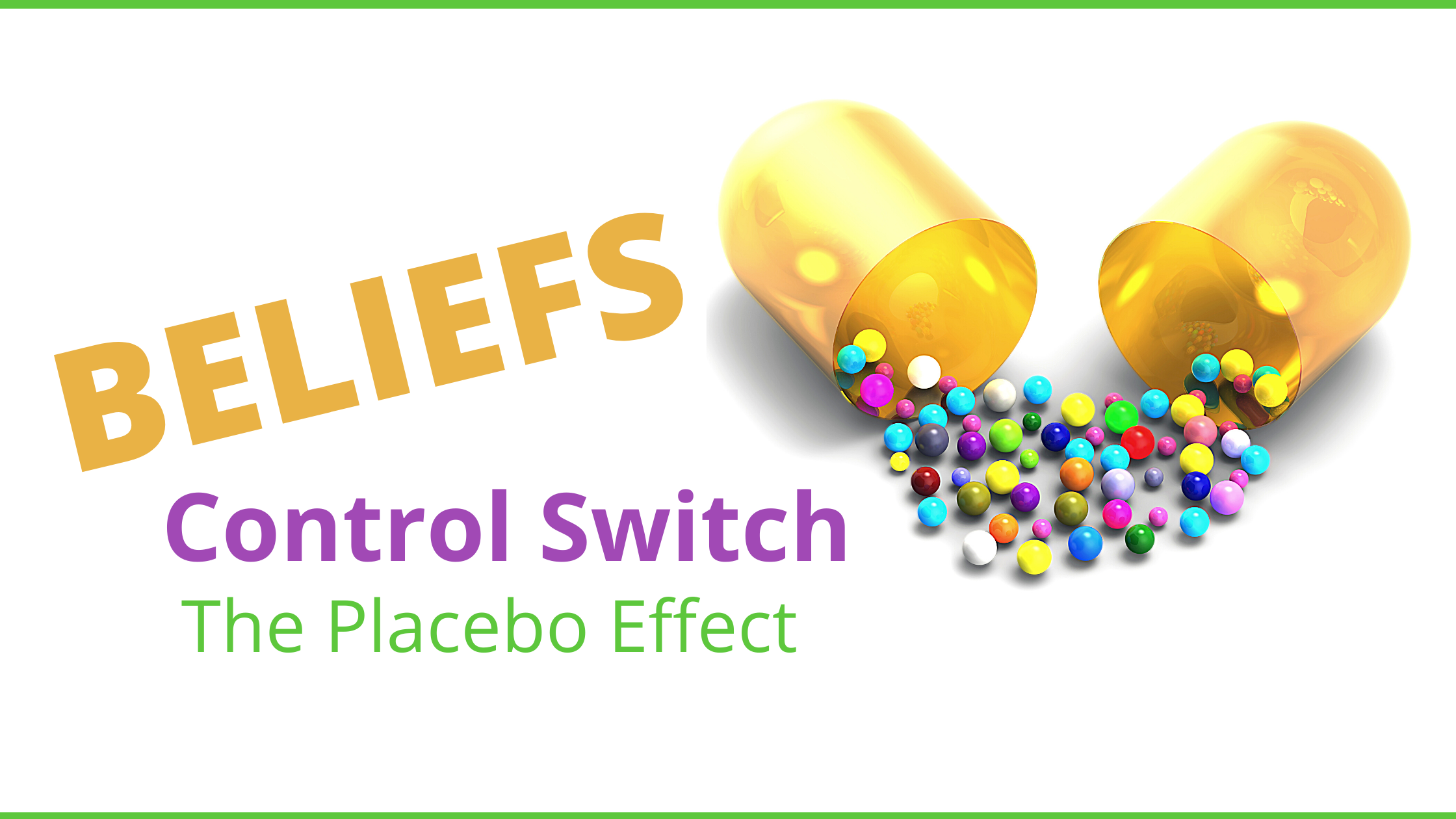 BELIEFS -Control Switch The Placebo Effect