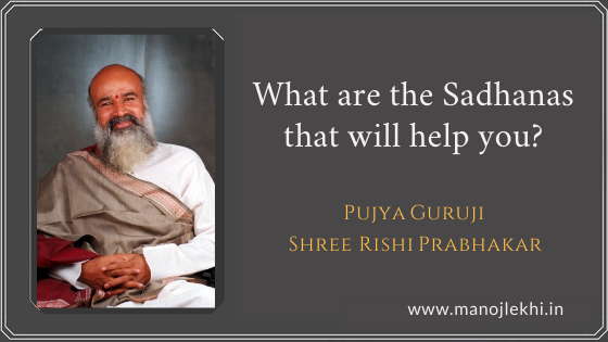What are the Sadhanas that will help you?
