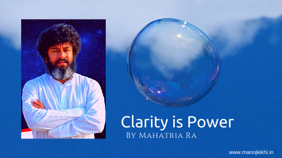 Clarity is Power  by Mahatria