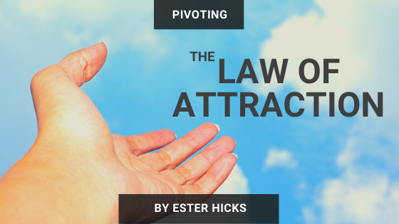 Law of Attraction  – Ester Hicks